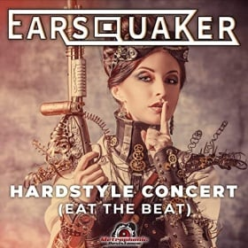 EARSQUAKER - HARDSTYLE CONCERT (EAT THE BEAT)